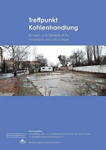 """""""Treffpunkt Kohlenhandlung"""". Ein Lern- und Gedenkort für Annedore und Julius Leber. 111Seiten, 14,50Euro."""