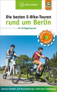 """""""Die besten E-Bike-Touren rund um Berlin"""" im via reise verlag."""