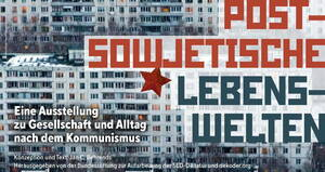Open-Air-Ausstellung: Postsowjetische Lebenswelten. Gesellschaft und Alltag nach dem Kommunismus. Foto: Bundesstiftung Aufarbeitung