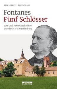 Fontanes Fünf Schlösser von Robert Rauh und Erik Lorenz ist im be.bra verlag erschienen. Das Buch mit 288Seiten und 56Abbildungen ist zum Preis von 24Euro erhältlich. ISBN 978-3-86124-701-2.