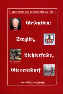 Gestatten: Steglitz, Lichterfelde, Giesensdorf von Manfred Neldner, accurat-Verlag, ISBN 978-3-926578-59-9, 19,80Euro.