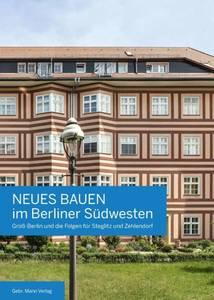 Neues Bauen im Berliner Südwesten, 96 Seiten + 82Abbildungen, € 19,95; Gebr. Mann Verlag – Deutscher Verlag für Kunstwissenschaft, ISBN 978-3-7861-2822-9