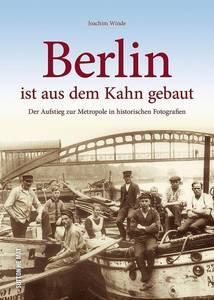 Berlin ist aus dem Kahn gebaut von Joachim Winde, 19,99 Euro.