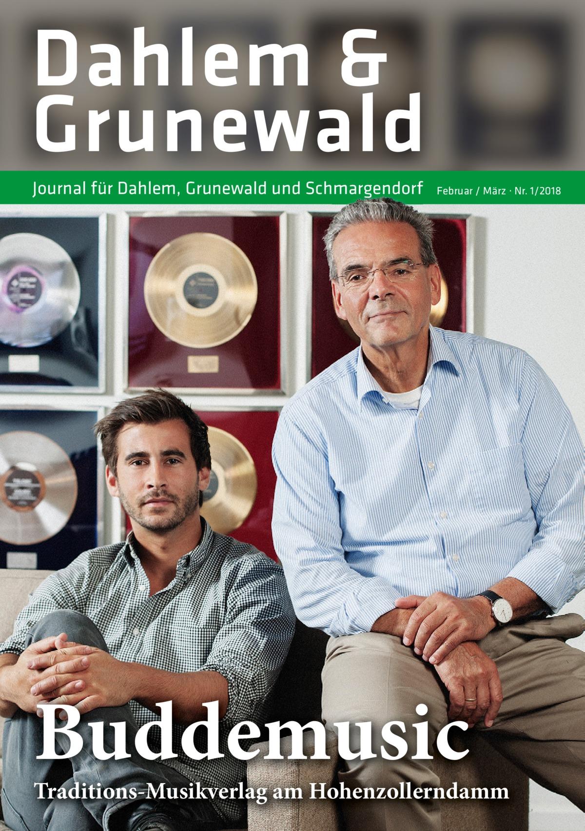 Dahlem & Grunewald Journal für Dahlem, Grunewald und Schmargendorf  Februar / März · Nr. 1/2018  Buddemusic  Traditions-Musikverlag amHohenzollerndamm