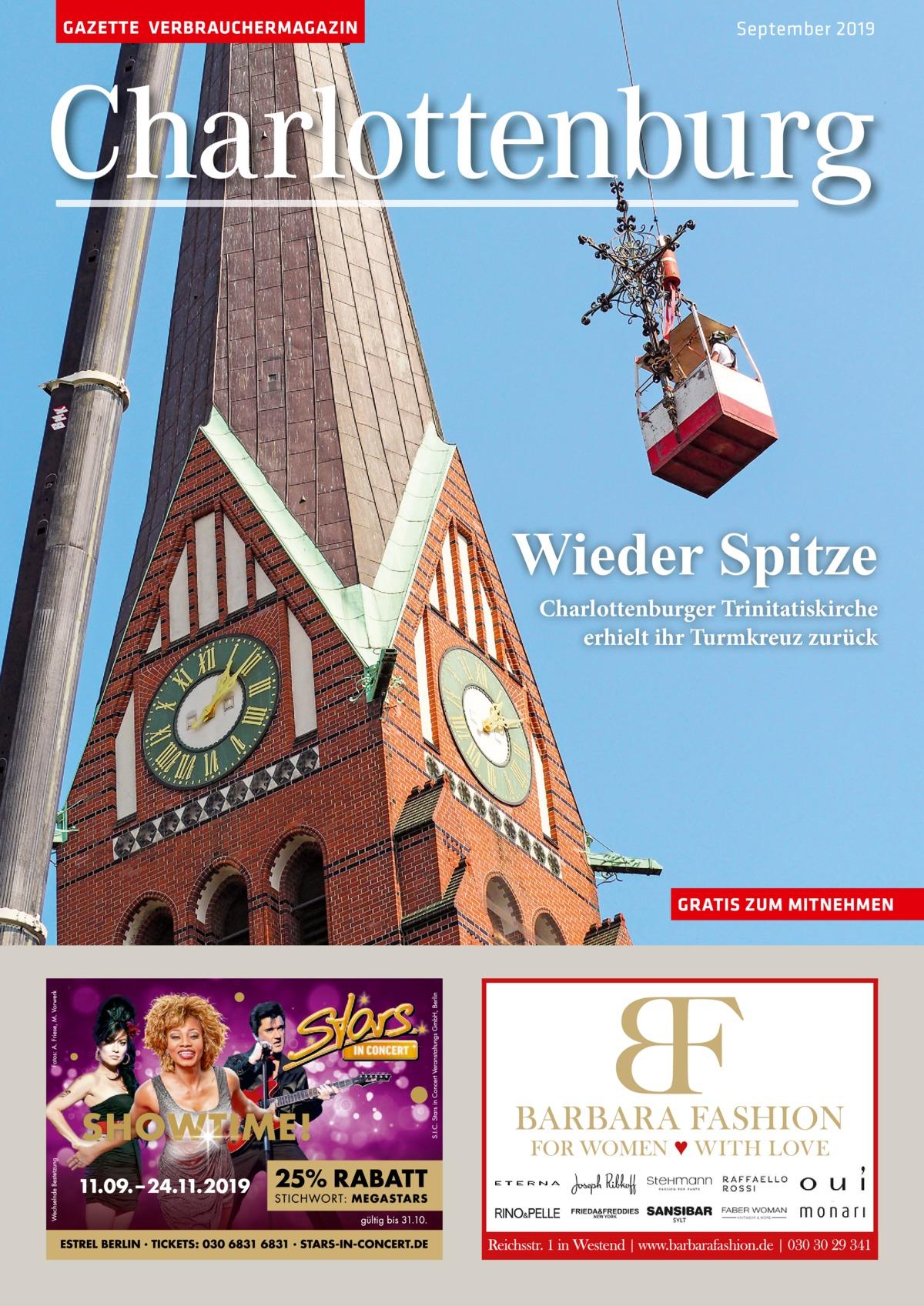GAZETTE VERBRAUCHERMAGAZIN  September 2019  Charlottenburg Wieder Spitze Charlottenburger Trinitatiskirche erhielt ihr Turmkreuz zurück  GRATIS ZUM MITNEHMEN