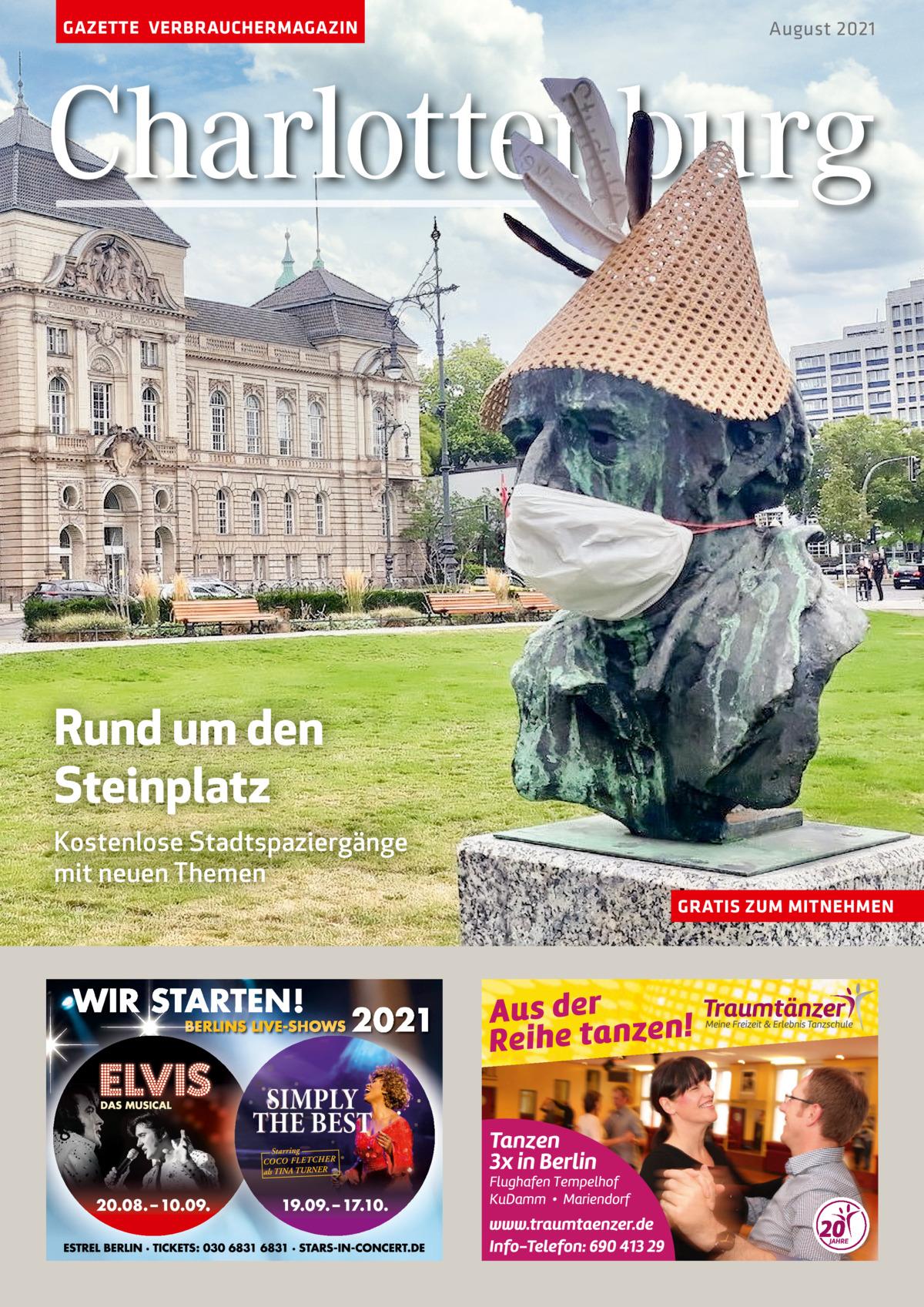 GAZETTE VERBRAUCHERMAGAZIN  August 2021  Charlottenburg  Rund um den Steinplatz Kostenlose Stadtspaziergänge mit neuen Themen GRATIS ZUM MITNEHMEN