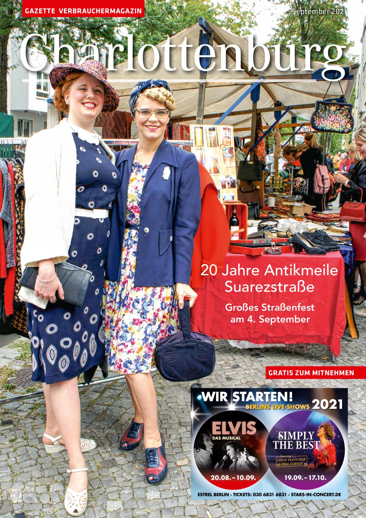 GAZETTE VERBRAUCHERMAGAZIN  September 2021  Charlottenburg  20Jahre Antikmeile Suarezstraße Großes Straßenfest am 4.September  GRATIS ZUM MITNEHMEN