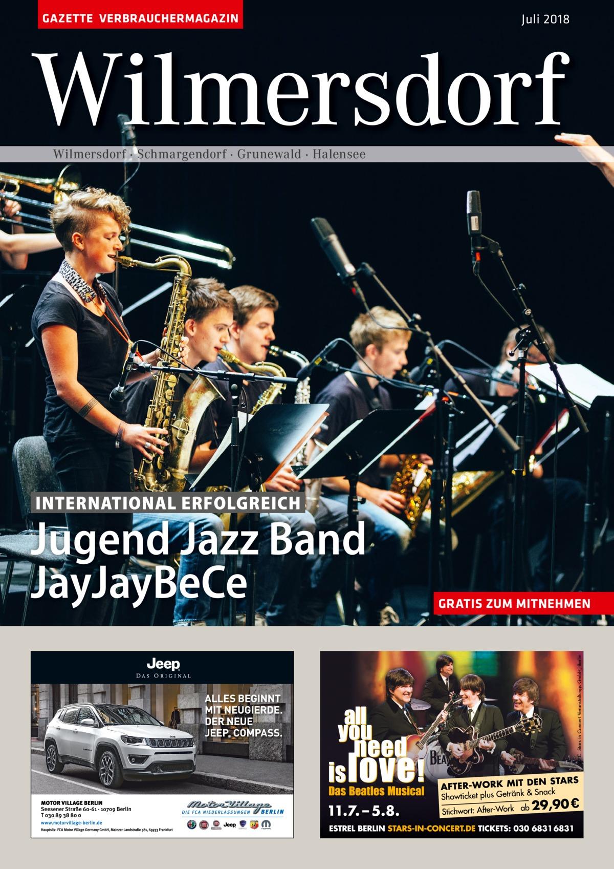 GAZETTE VERBRAUCHERMAGAZIN  Juli 2018  Wilmersdorf Wilmersdorf · Schmargendorf · Grunewald · Halensee  INTERNATIONAL ERFOLGREICH  Jugend Jazz Band JayJayBeCe  GRATIS ZUM MITNEHMEN