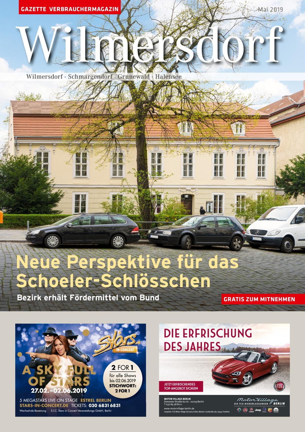 GAZETTE VERBRAUCHERMAGAZIN  Mai 2019  Wilmersdorf Wilmersdorf · Schmargendorf · Grunewald · Halensee  Neue Perspektive für das Schoeler-Schlösschen Bezirk erhält Fördermittel vom Bund  GRATIS ZUM MITNEHMEN