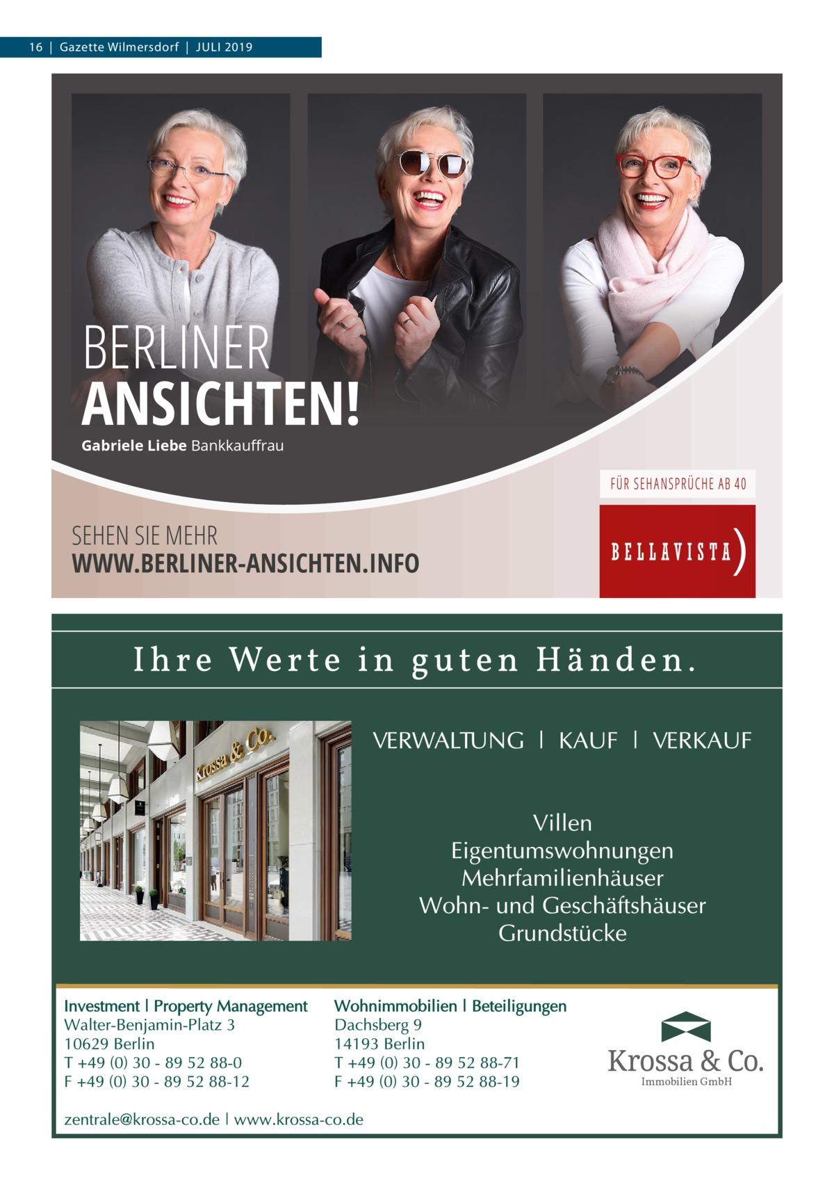 16|Gazette Wilmersdorf|JULI 2019  BERLINER ANSICHTEN! Gabriele Liebe Bankkauffrau  SEHEN SIE MEHR WWW.BERLINER-ANSICHTEN.INFO  Immobilien GmbH