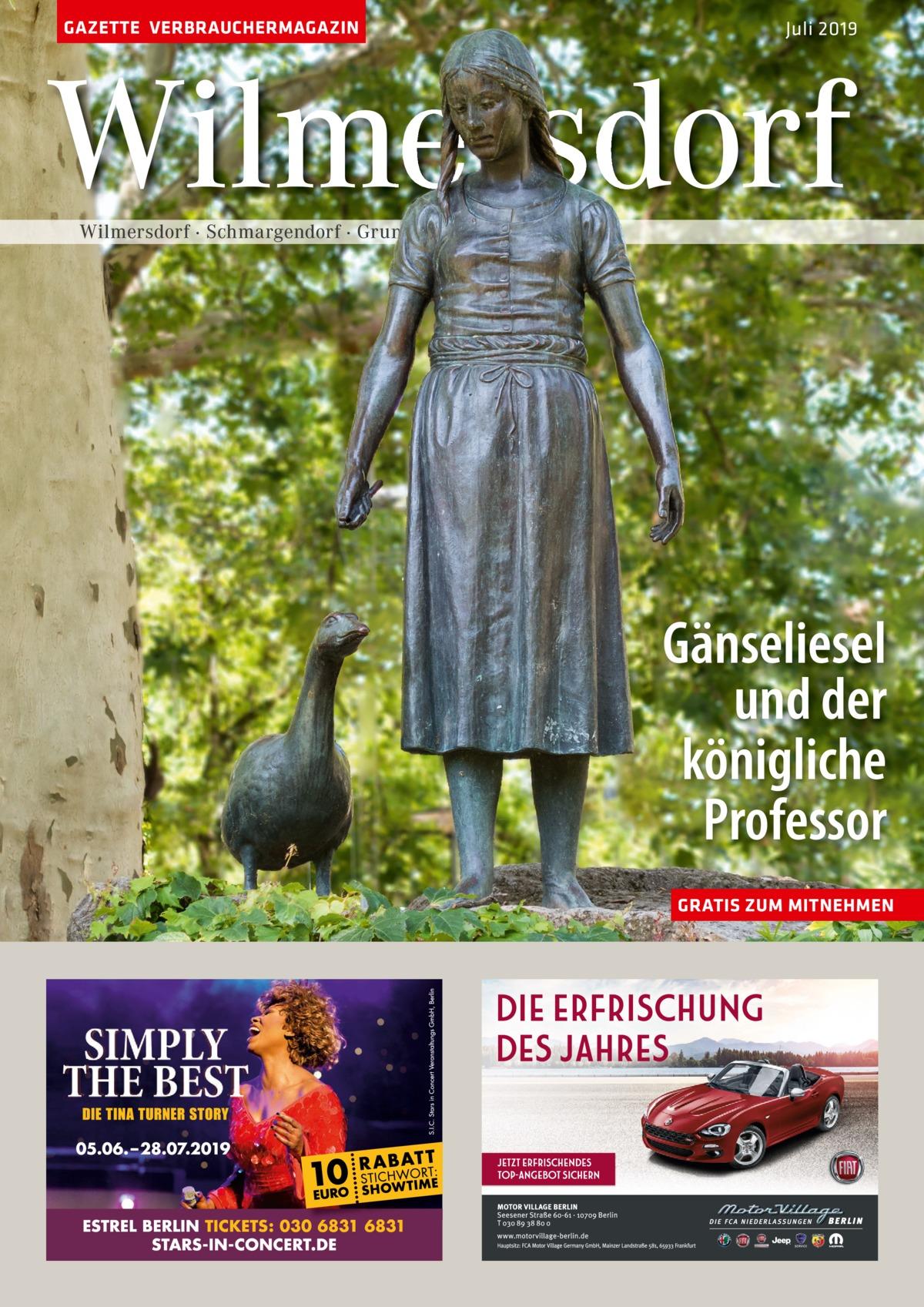 GAZETTE VERBRAUCHERMAGAZIN  Juli 2019  Wilmersdorf Wilmersdorf · Schmargendorf · Grunewald · Halensee  Gänseliesel und der königliche Professor GRATIS ZUM MITNEHMEN