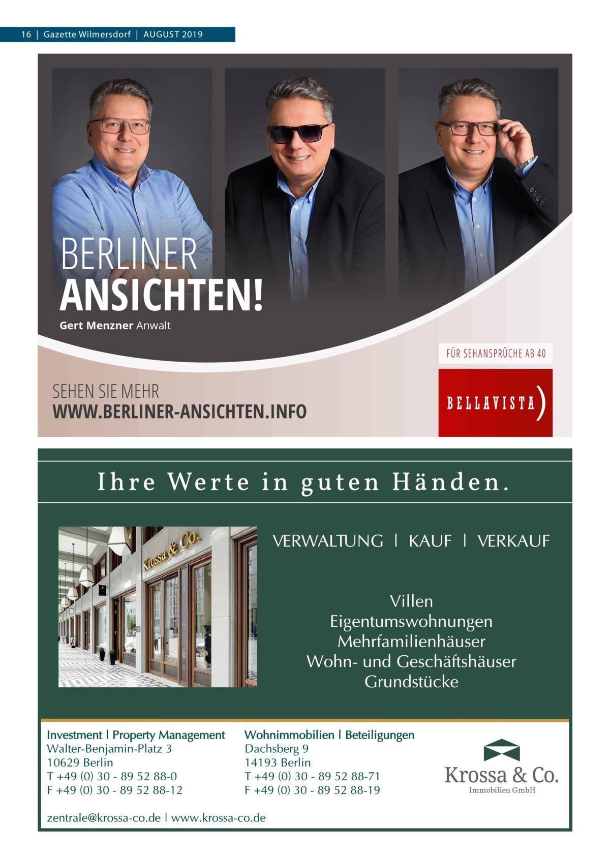 16|Gazette Wilmersdorf|AUGUST 2019  BERLINER ANSICHTEN! Gert Menzner Anwalt  SEHEN SIE MEHR WWW.BERLINER-ANSICHTEN.INFO  Immobilien GmbH