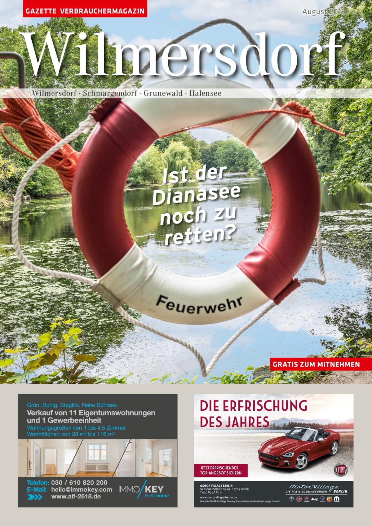 GAZETTE VERBRAUCHERMAGAZIN  August 2019  Wilmersdorf Wilmersdorf · Schmargendorf · Grunewald · Halensee  Ist der Dianasee noch zu retten?  GRATIS ZUM MITNEHMEN
