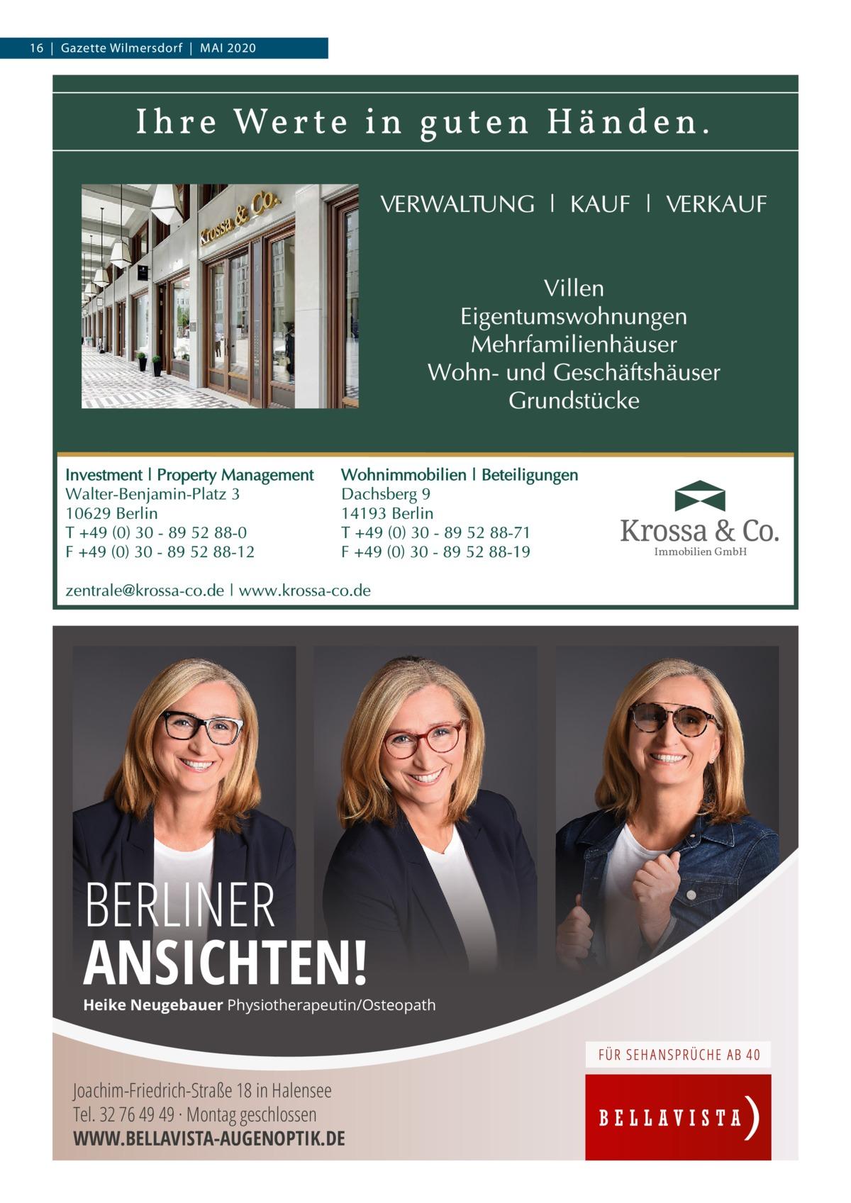 16 Gazette Wilmersdorf Mai 2020  Immobilien GmbH  BERLINER ANSICHTEN!  Heike Neugebauer Physiotherapeutin/Osteopath  Joachim-Friedrich-Straße 18 in Halensee Tel. 32 76 49 49 · Montag geschlossen WWW.BELLAVISTA-AUGENOPTIK.DE