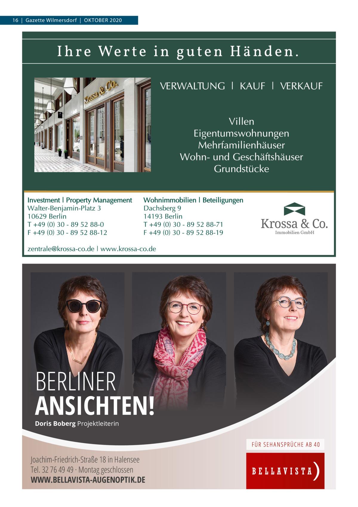 16|Gazette Wilmersdorf|OKTOBER 2020  Immobilien GmbH  BERLINER ANSICHTEN! Doris Boberg Projektleiterin  Joachim-Friedrich-Straße 18 in Halensee Tel. 32 76 49 49 · Montag geschlossen WWW.BELLAVISTA-AUGENOPTIK.DE