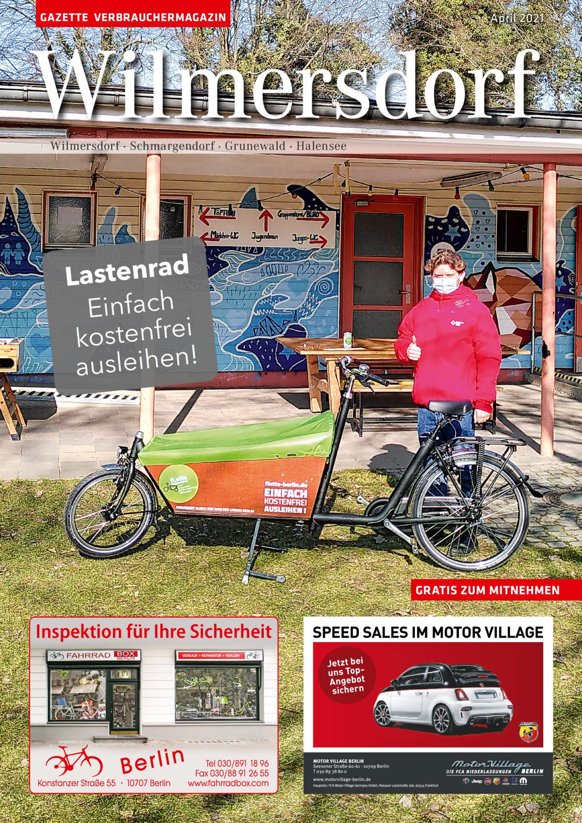 GAZETTE VERBRAUCHERMAGAZIN  April 2021  Wilmersdorf Wilmersdorf · Schmargendorf · Grunewald · Halensee  Lastenrad Einfach kostenfrei ausleihen!  GRATIS ZUM MITNEHMEN  Inspektion für Ihre Sicherheit