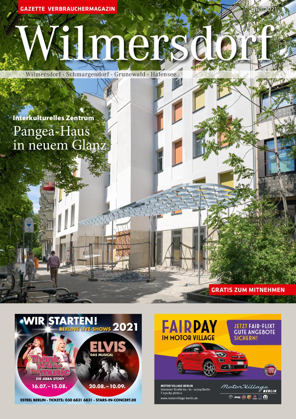 GAZETTE VERBRAUCHERMAGAZIN  Juli 2021  Wilmersdorf Wilmersdorf · Schmargendorf · Grunewald · Halensee  Interkulturelles Zentrum  Pangea-Haus in neuem Glanz  GRATIS ZUM MITNEHMEN