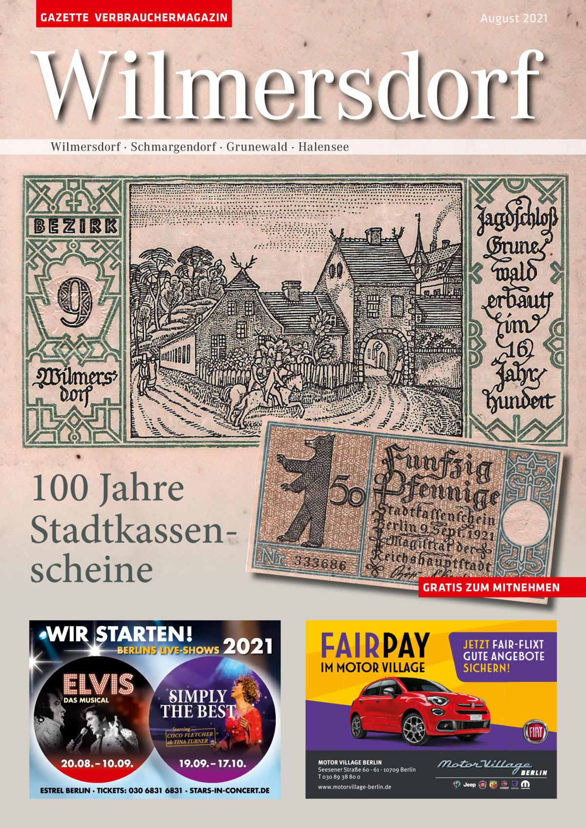 GAZETTE VERBRAUCHERMAGAZIN  August 2021  Wilmersdorf Wilmersdorf · Schmargendorf · Grunewald · Halensee  100 Jahre Stadtkassenscheine  GRATIS ZUM MITNEHMEN