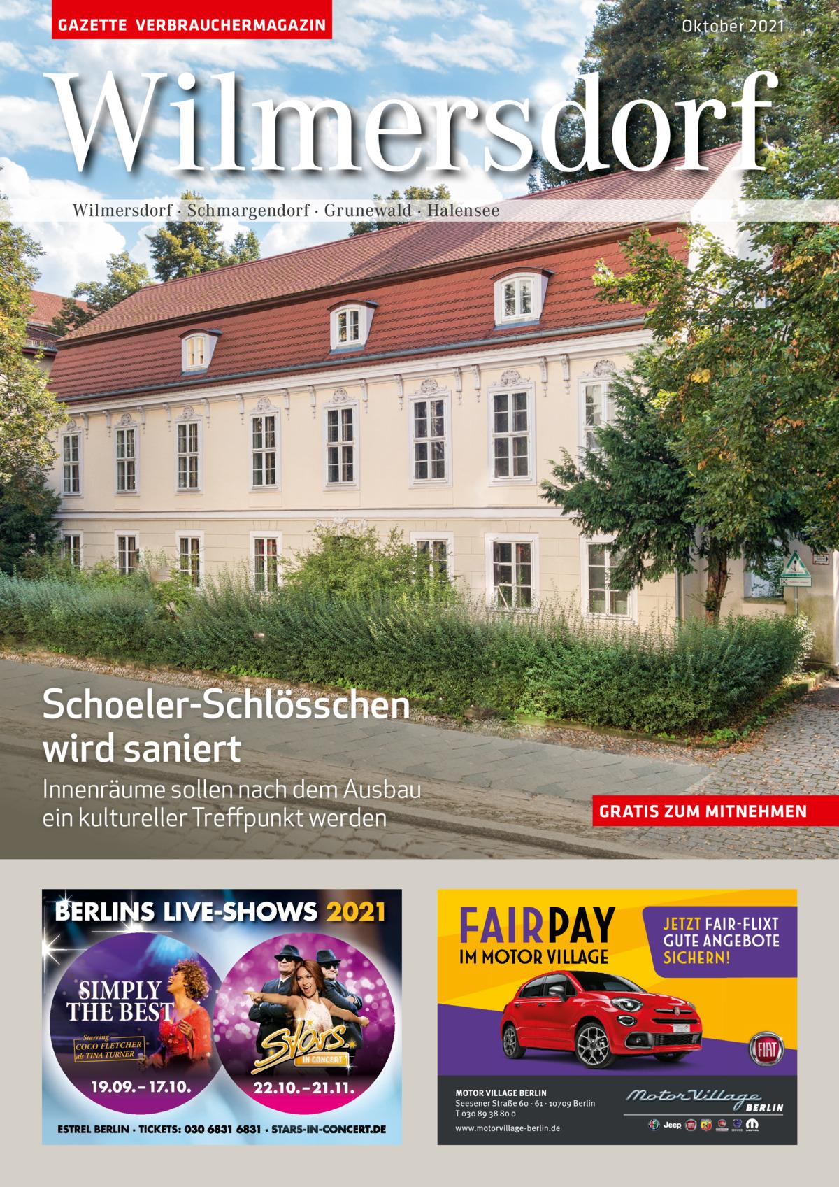GAZETTE VERBRAUCHERMAGAZIN  Oktober 2021  Wilmersdorf Wilmersdorf · Schmargendorf · Grunewald · Halensee  Schoeler-Schlösschen wird saniert Innenräume sollen nach dem Ausbau ein kultureller Treffpunkt werden  GRATIS ZUM MITNEHMEN
