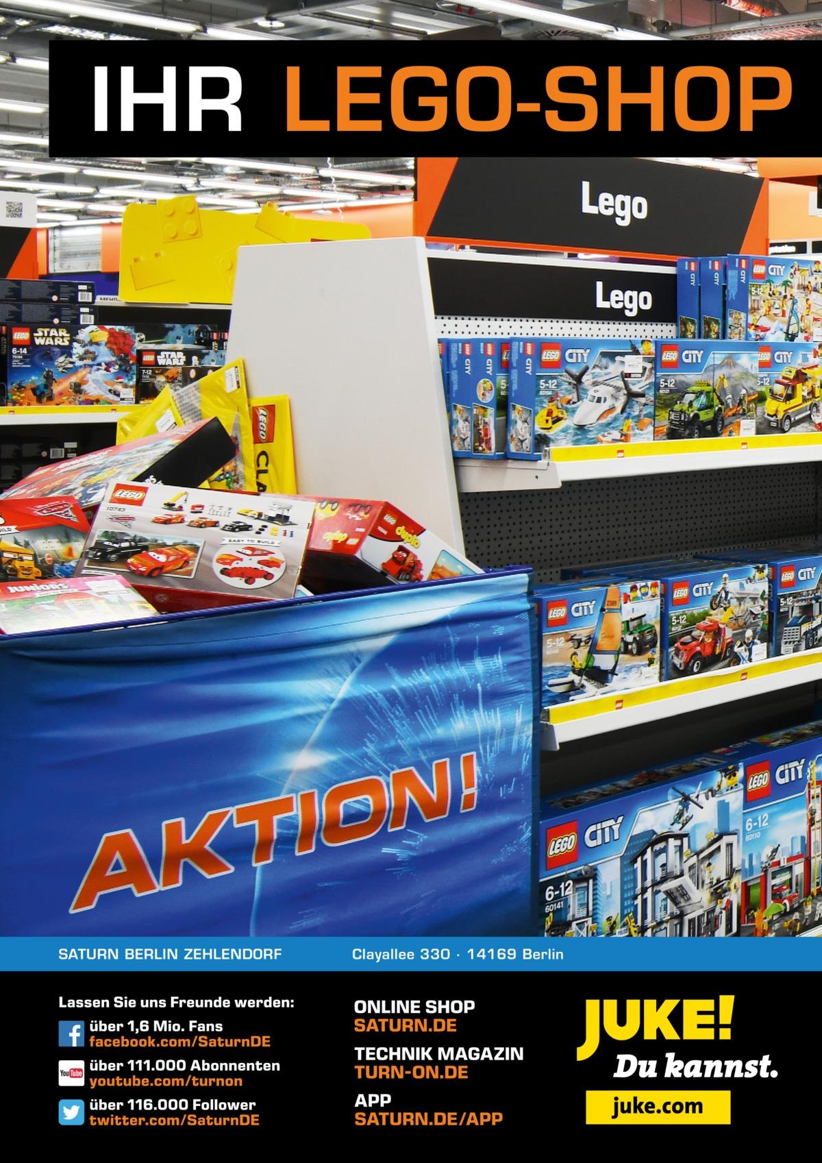 IHR LEGO-SHOP  SATURN BERLIN ZEHLENDORF  Clayallee 330 ∙ 14169Berlin