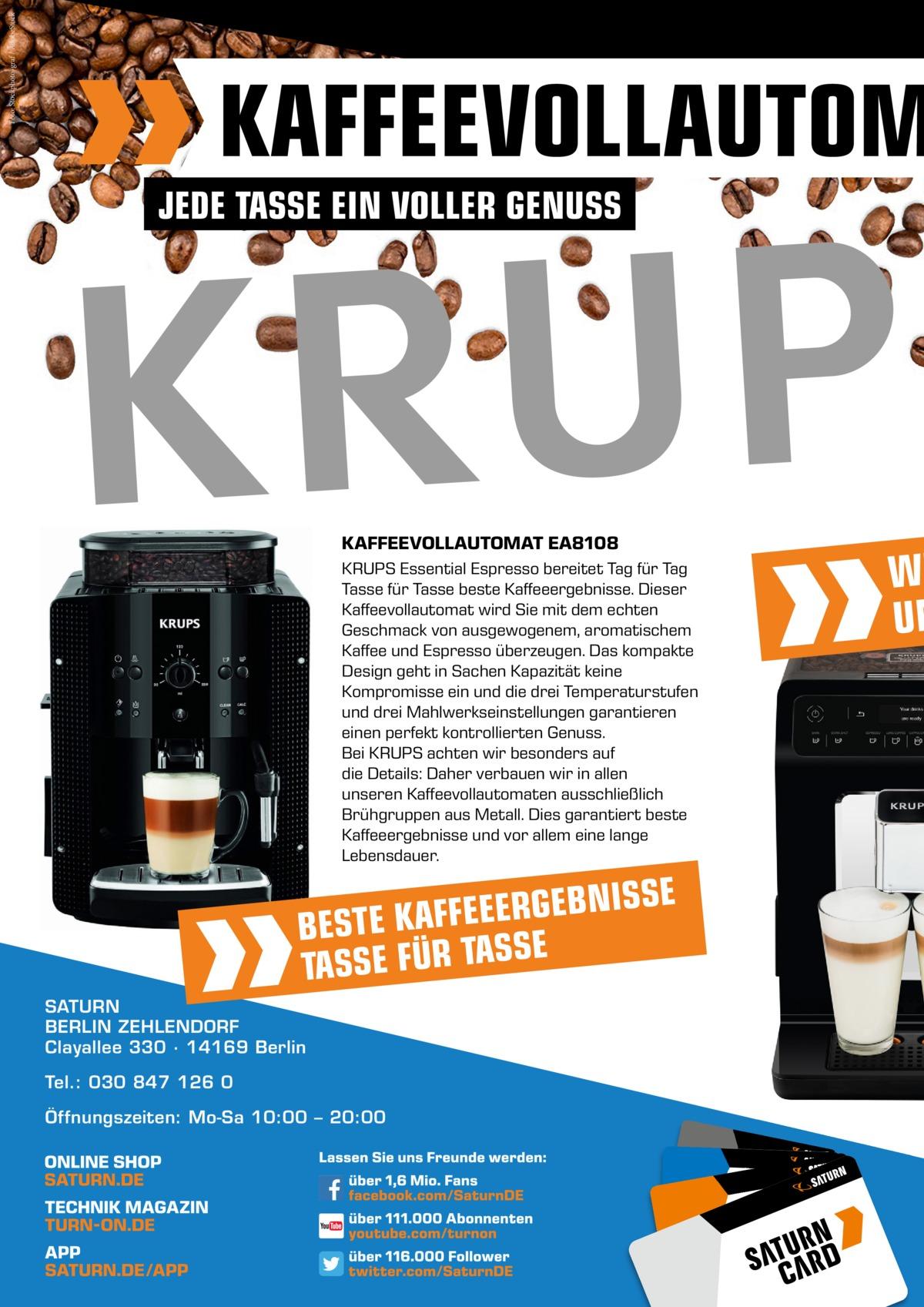 Foto: Stockphoto-graf / AdobeStock  KAFFEEVOLLAUTOM JEDE TASSE EIN VOLLER GENUSS  KAFFEEVOLLAUTOMAT EA8108 KRUPS Essential Espresso bereitet Tag für Tag Tasse für Tasse beste Kaffeeergebnisse. Dieser Kaffeevollautomat wird Sie mit dem echten Geschmack von ausgewogenem, aromatischem Kaffee und Espresso überzeugen. Das kompakte Design geht in Sachen Kapazität keine Kompromisse ein und die drei Temperaturstufen und drei Mahlwerkseinstellungen garantieren einen perfekt kontrollierten Genuss. Bei KRUPS achten wir besonders auf die Details: Daher verbauen wir in allen unseren Kaffeevollautomaten ausschließlich Brühgruppen aus Metall. Dies garantiert beste Kaffeeergebnisse und vor allem eine lange Lebensdauer.  E S S I N B E G R E E E BESTE KAFF SE TASSE FÜR TAS SATURN BERLIN ZEHLENDORF Clayallee 330 ∙ 14169Berlin Tel.: 030 847 126 0 Öffnungszeiten: Mo-Sa 10:00 – 20:00  WE UN