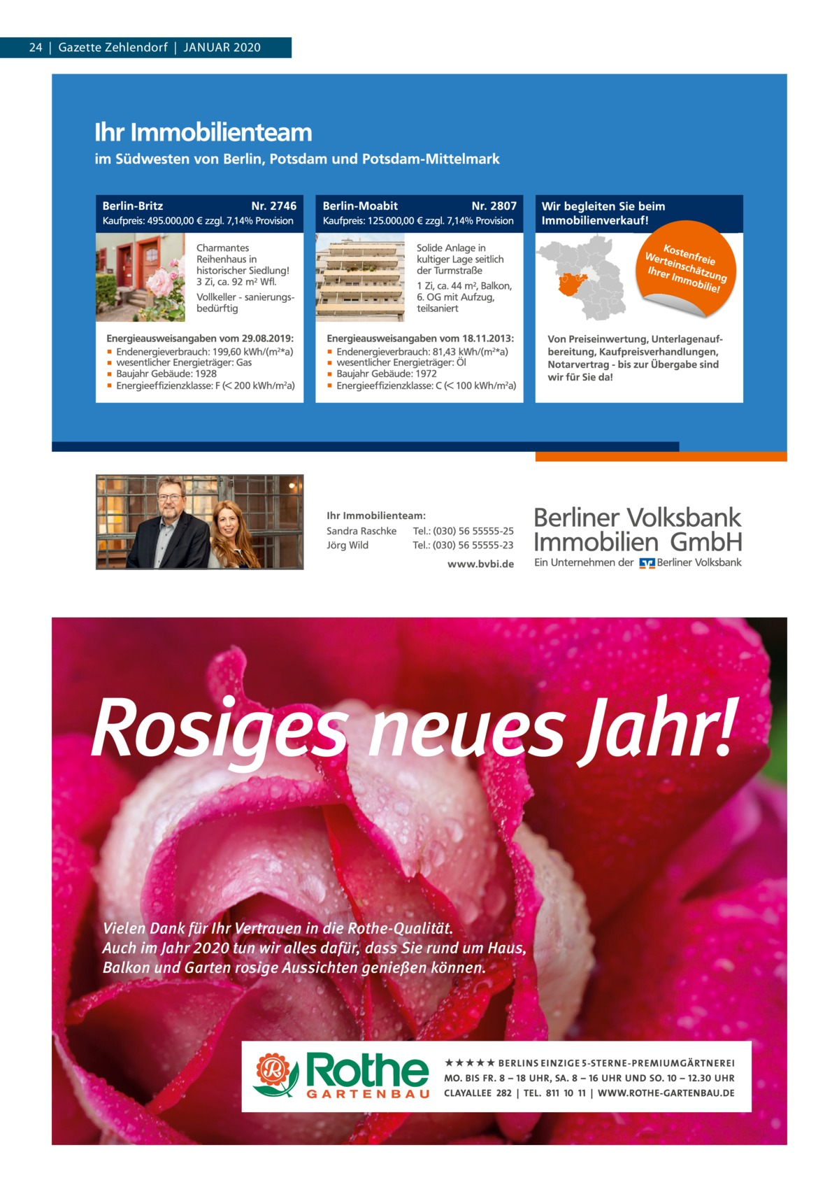 24|Gazette Zehlendorf|Januar 2020  Vielen Dank für Ihr Vertrauen in die Rothe-Qualität. Auch im Jahr 2020 tun wir alles dafür, dass Sie rund um Haus, Balkon und Garten rosige Aussichten genießen können.