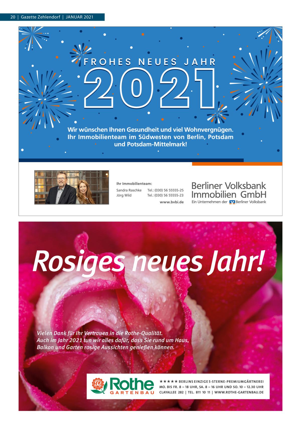 20|Gazette Zehlendorf|Januar 2021  Vielen Dank für Ihr Vertrauen in die Rothe-Qualität. Auch im Jahr 2021 tun wir alles dafür, dass Sie rund um Haus, Balkon und Garten rosige Aussichten genießen können.