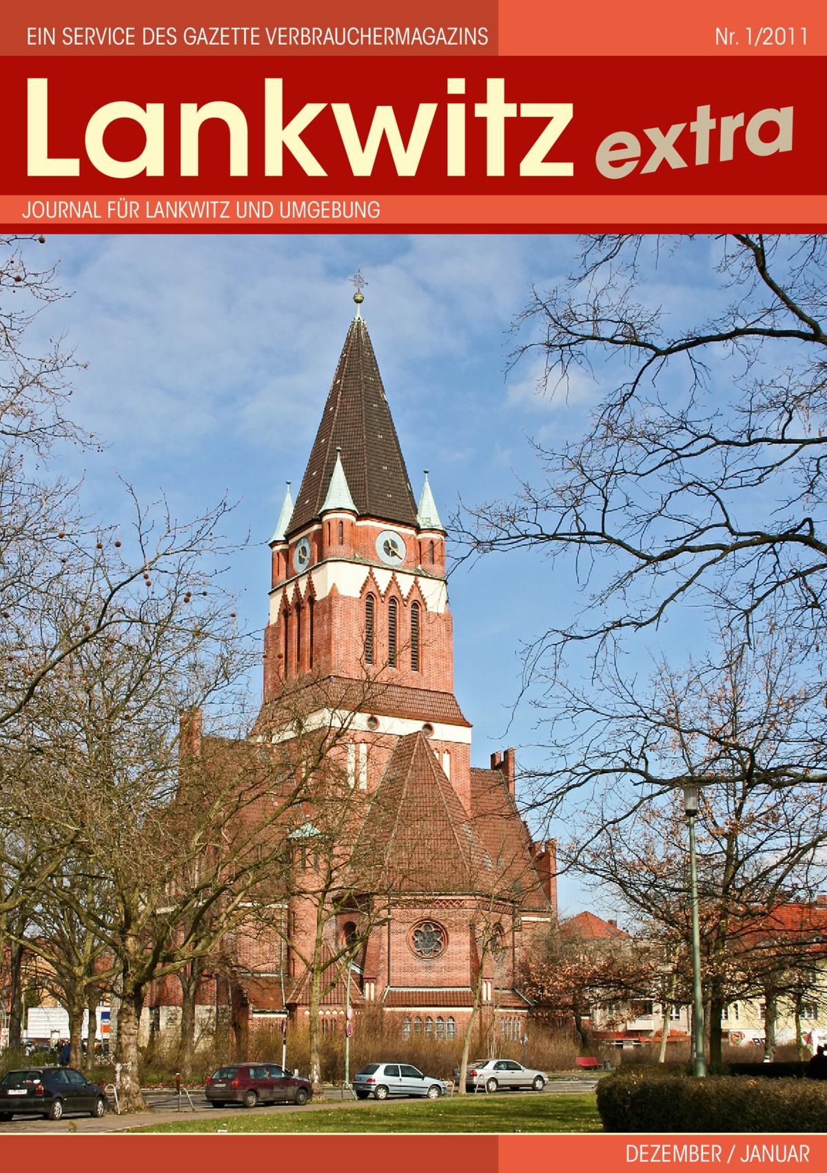 Ein Service des Gazette Verbrauchermagazins  Nr. 1/2011  Lankwitz extra Journal für Lankwitz und Umgebung  Dezember / Januar