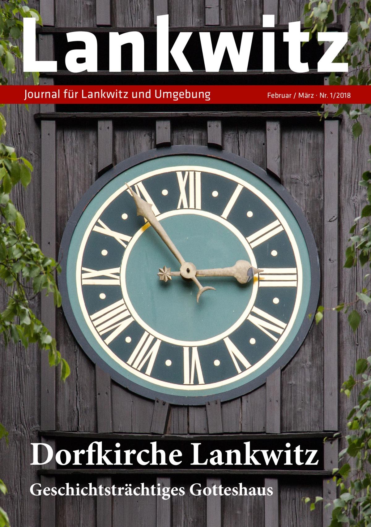 Lankwitz Journal für Lankwitz und Umgebung  Februar / März · Nr. 1/2018  Dorfkirche Lankwitz Geschichtsträchtiges Gotteshaus