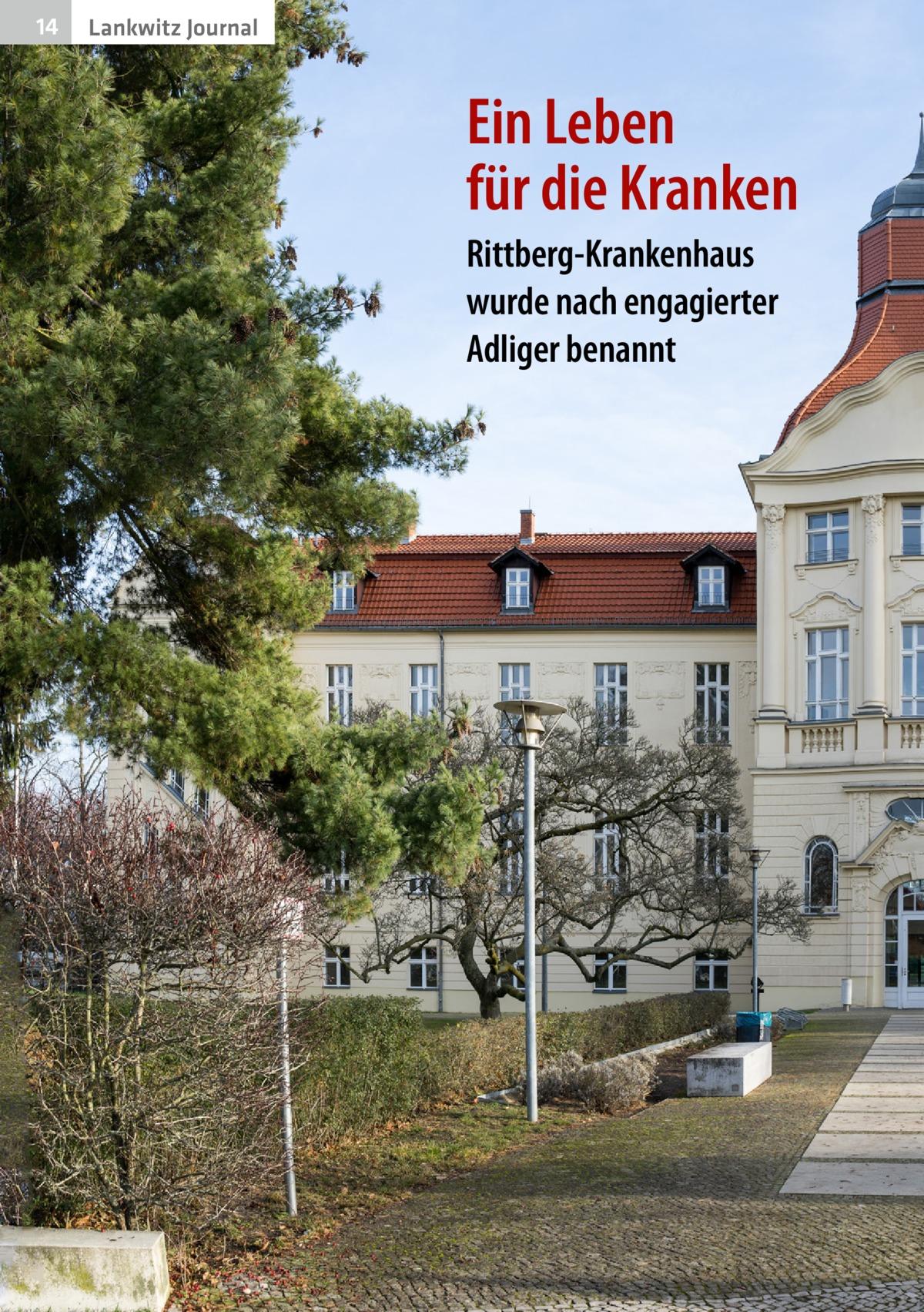 14  Gesundheit Lankwitz Journal  Ein Leben für die Kranken Rittberg-Krankenhaus wurde nach engagierter Adliger benannt