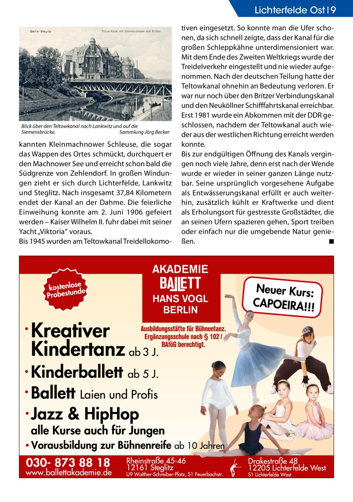 """Lichterfelde Ost 9  Blick über den Teltowkanal nach Lankwitz und auf die Siemensbrücke.� Sammlung Jörg Becker  kannten Kleinmachnower Schleuse, die sogar das Wappen des Ortes schmückt, durchquert er den Machnower See und erreicht schon bald die Südgrenze von Zehlendorf. In großen Windungen zieht er sich durch Lichterfelde, Lankwitz und Steglitz. Nach insgesamt 37,84 Kilometern endet der Kanal an der Dahme. Die feierliche Einweihung konnte am 2. Juni 1906 gefeiert werden – Kaiser Wilhelm II. fuhr dabei mit seiner Yacht """"Viktoria"""" voraus. Bis 1945 wurden am Teltowkanal Treidellokomo tiven eingesetzt. So konnte man die Ufer schonen, da sich schnell zeigte, dass der Kanal für die großen Schleppkähne unterdimensioniert war. Mit dem Ende des Zweiten Weltkriegs wurde der Treidelverkehr eingestellt und nie wieder aufgenommen. Nach der deutschen Teilung hatte der Teltowkanal ohnehin an Bedeutung verloren. Er war nur noch über den Britzer Verbindungskanal und den Neuköllner Schifffahrtskanal erreichbar. Erst 1981 wurde ein Abkommen mit der DDR geschlossen, nachdem der Teltowkanal auch wieder aus der westlichen Richtung erreicht werden konnte. Bis zur endgültigen Öffnung des Kanals vergingen noch viele Jahre, denn erst nach der Wende wurde er wieder in seiner ganzen Länge nutzbar. Seine ursprünglich vorgesehene Aufgabe als Entwässerungskanal erfüllt er auch weiterhin, zusätzlich kühlt er Kraftwerke und dient als Erholungsort für gestresste Großstädter, die an seinen Ufern spazieren gehen, Sport treiben oder einfach nur die umgebende Natur genießen. � ◾"""