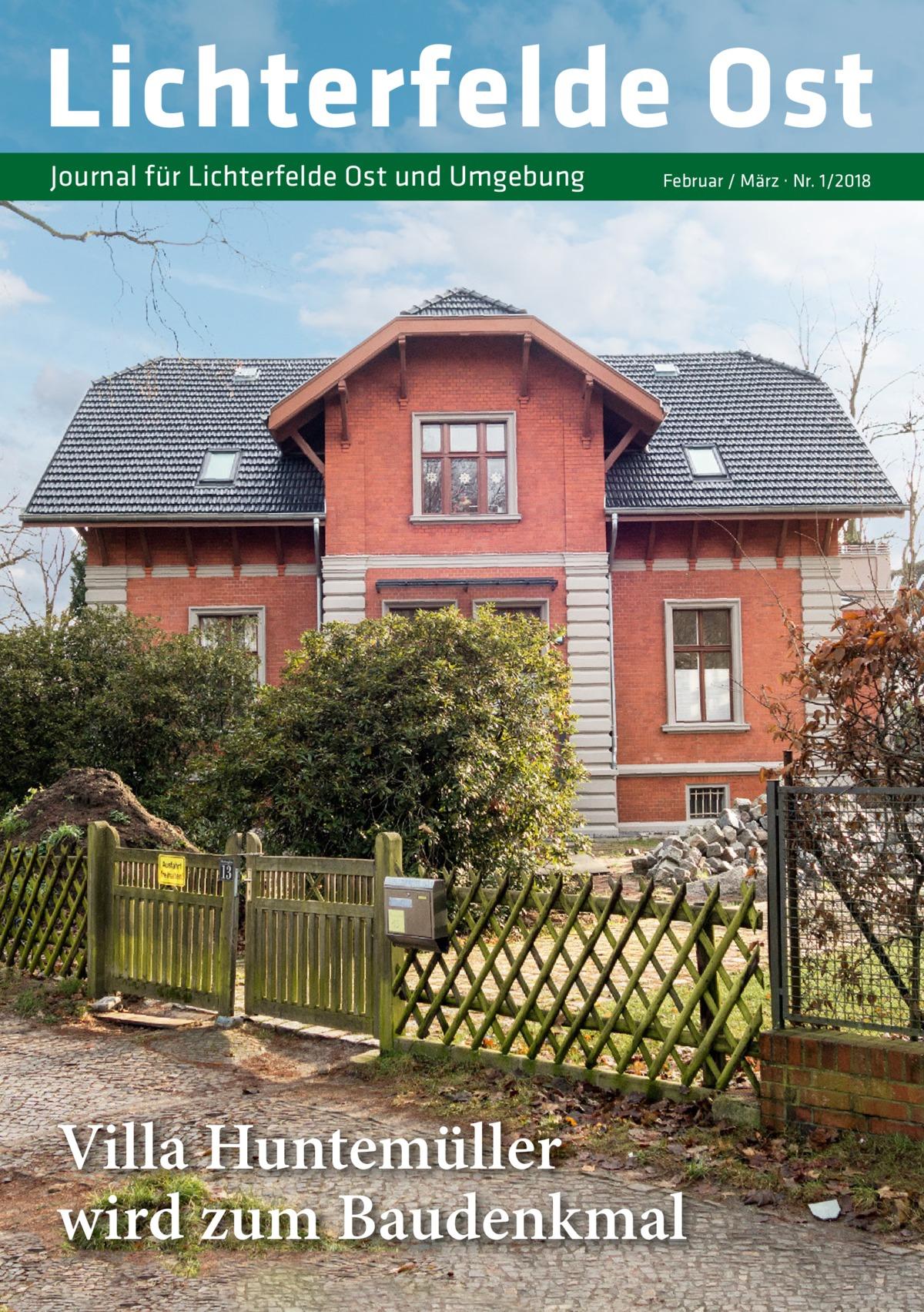 Lichterfelde Ost Journal für Lichterfelde Ost und Umgebung  Februar / März · Nr. 1/2018  Villa Huntemüller wird zum Baudenkmal