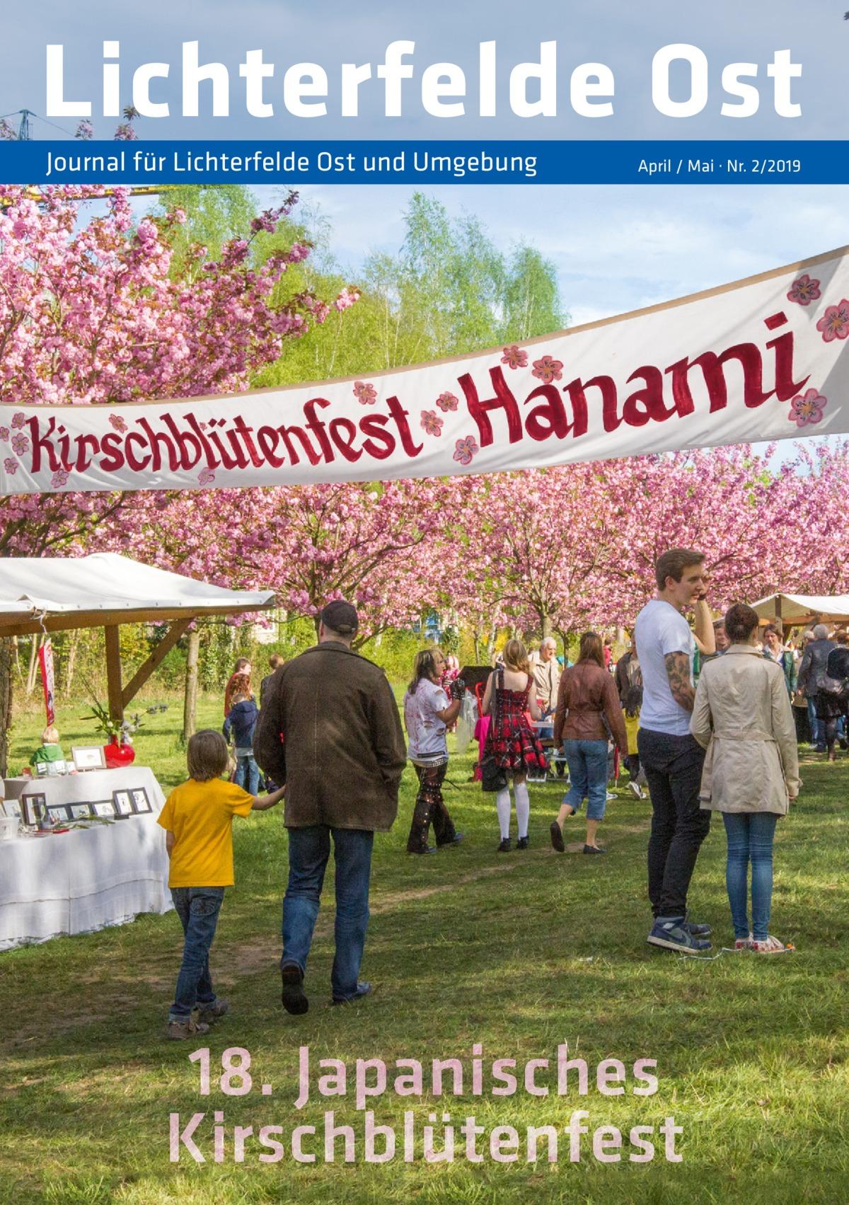 Lichterfelde Ost Journal für Lichterfelde Ost und Umgebung  April / Mai · Nr. 2/2019  18. Japanisches Kirschblütenfest