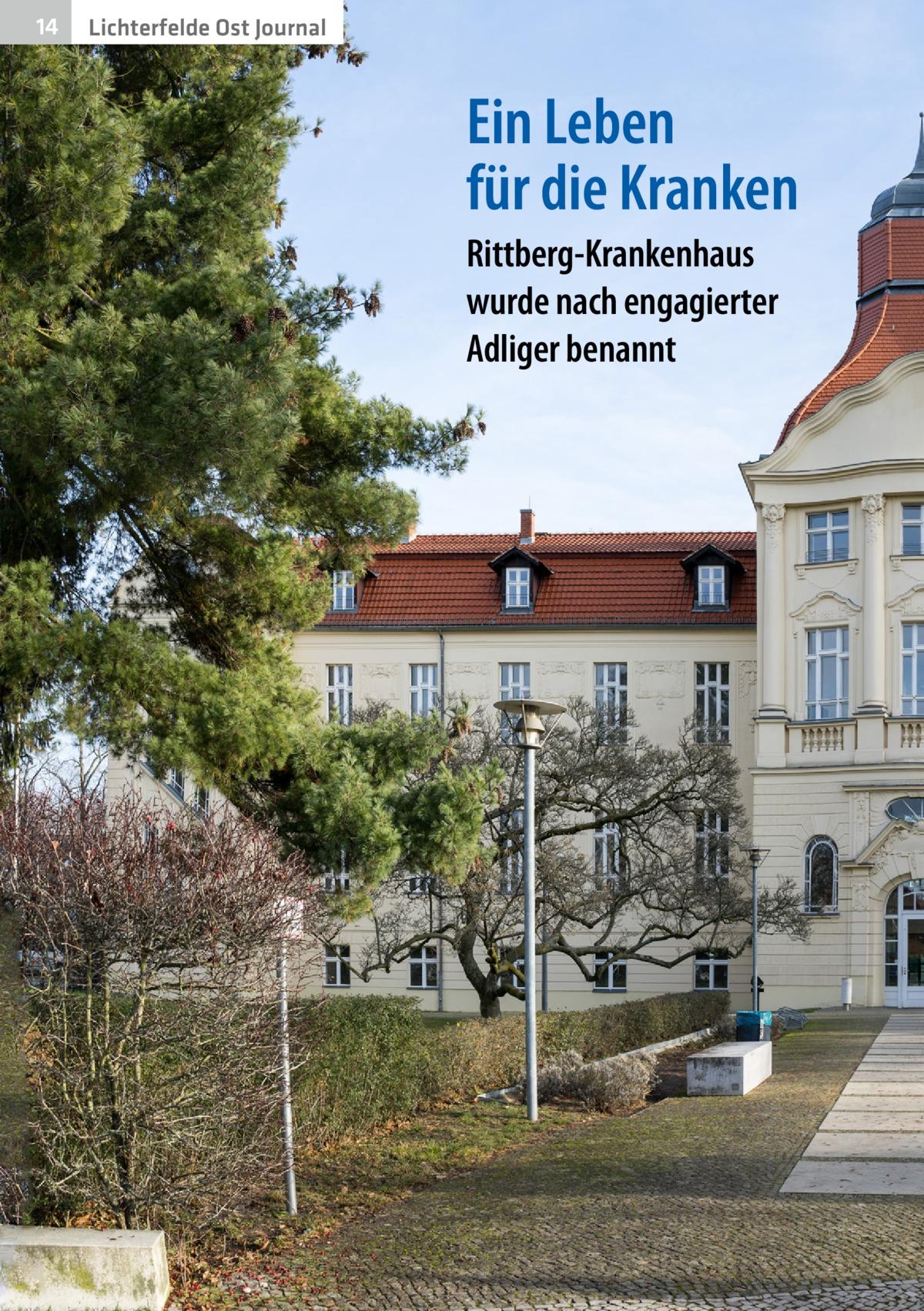 14  Lichterfelde Ost Journal  Ein Leben für die Kranken Rittberg-Krankenhaus wurde nach engagierter Adliger benannt