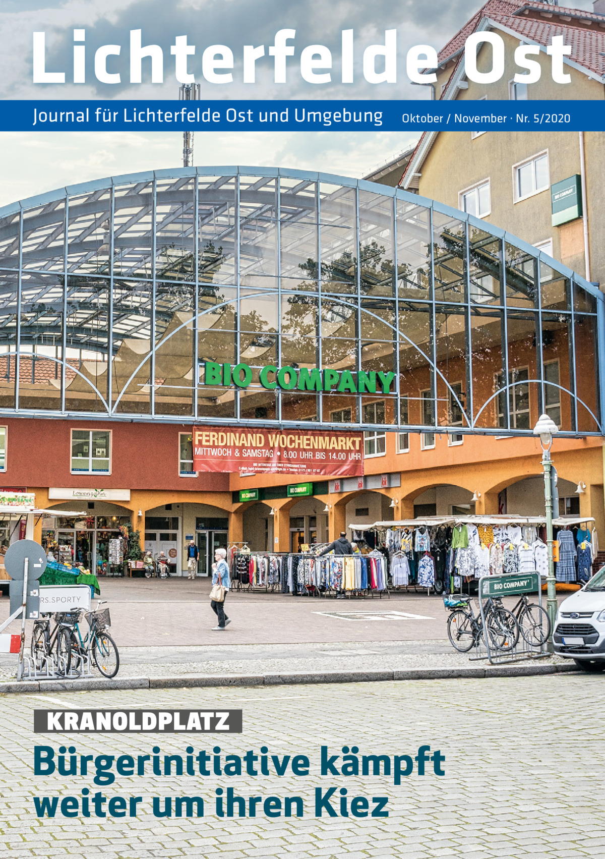 Lichterfelde Ost Journal für Lichterfelde Ost und Umgebung  KRANOLDPLATZ  Oktober / November · Nr. 5/2020  Bürgerinitiative kämpft weiter um ihren Kiez