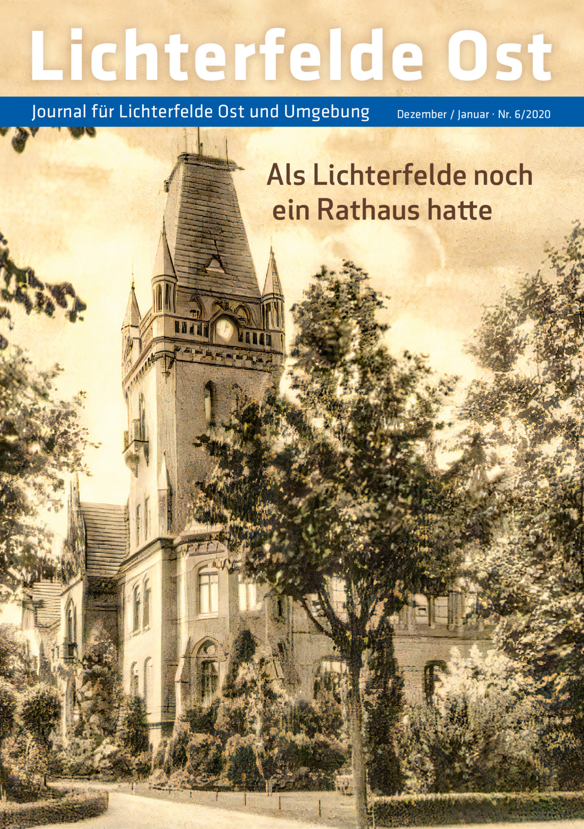 Lichterfelde Ost Journal für Lichterfelde Ost und Umgebung  Dezember / Januar · Nr. 6/2020  Als Lichterfelde noch ein Rathaus hatte