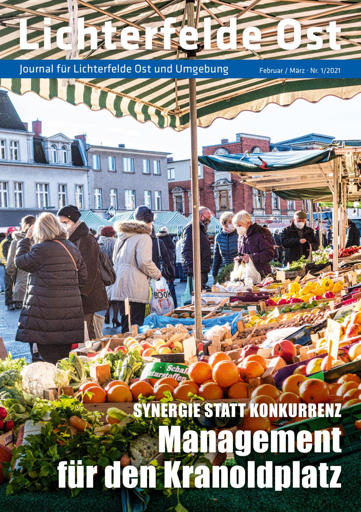 Lichterfelde Ost Journal für Lichterfelde Ost und Umgebung  Februar / März · Nr. 1/2021  SYNERGIE STATT KONKURRENZ  Management für den Kranoldplatz