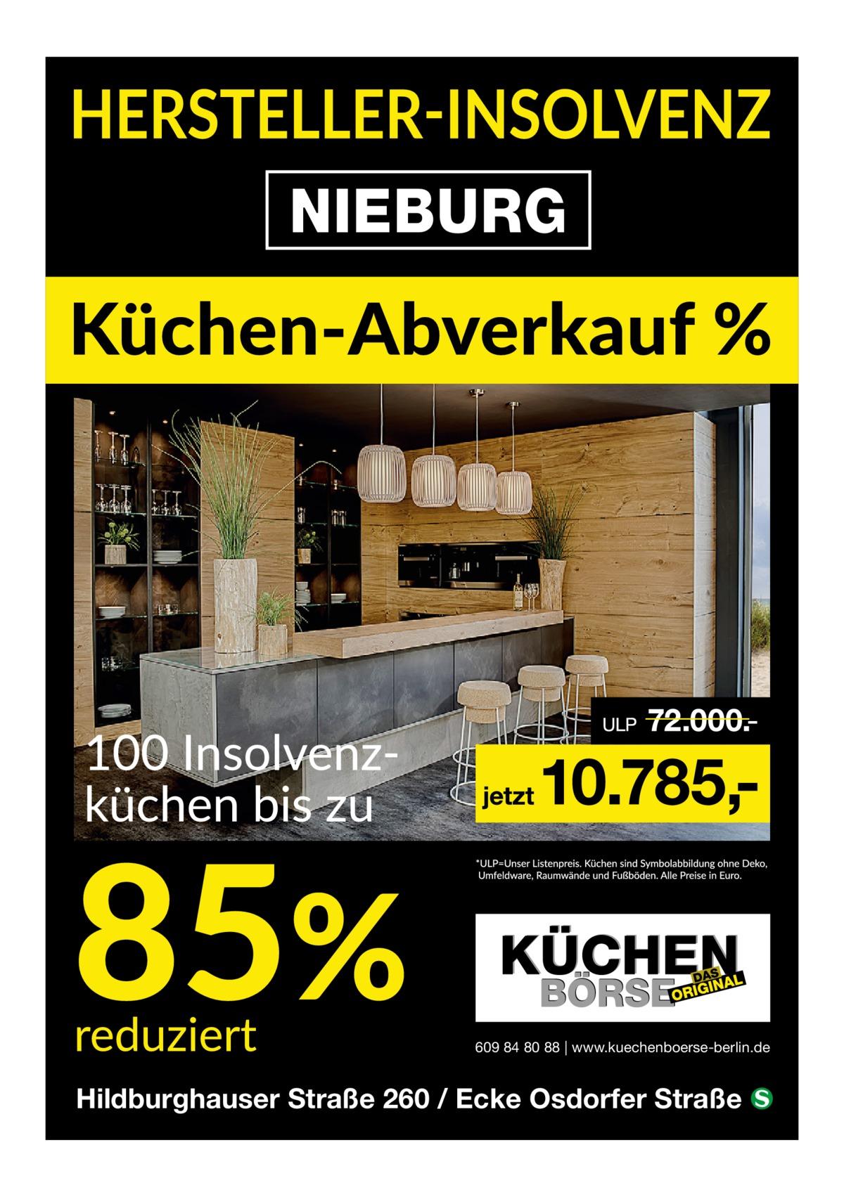 609 84 80 88 | www.kuechenboerse-berlin.de  Hildburghauser Straße 260 / Ecke Osdorfer Straße �