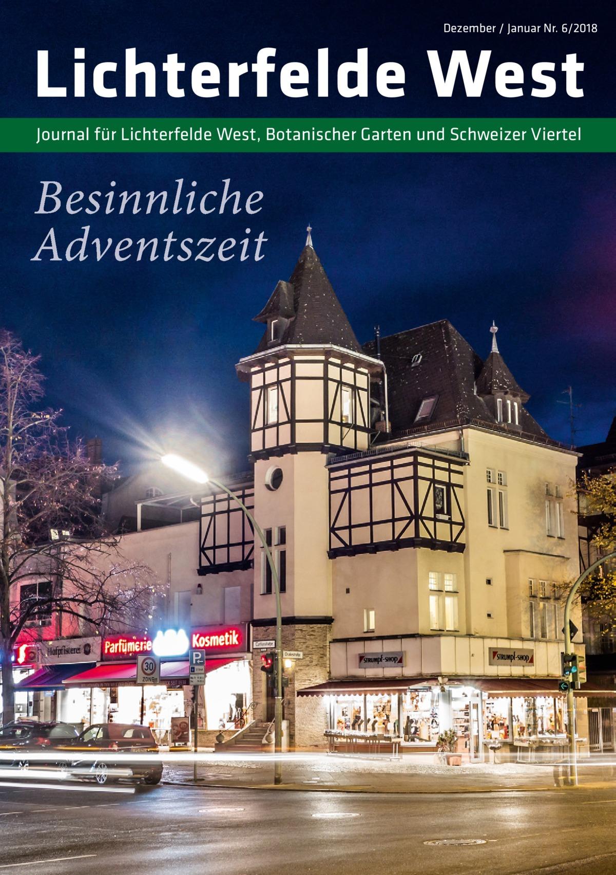 Dezember / Januar Nr. 6/2018  Lichterfelde West Journal für Lichterfelde West, Botanischer Garten und Schweizer Viertel  Besinnliche Adventszeit