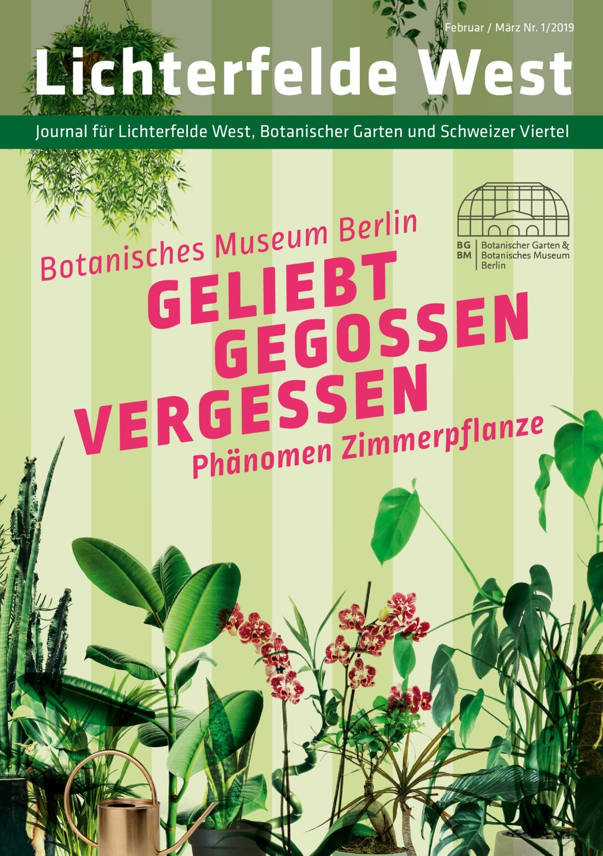 Februar / März Nr. 1/2019  Lichterfelde West Journal für Lichterfelde West, Botanischer Garten und Schweizer Viertel
