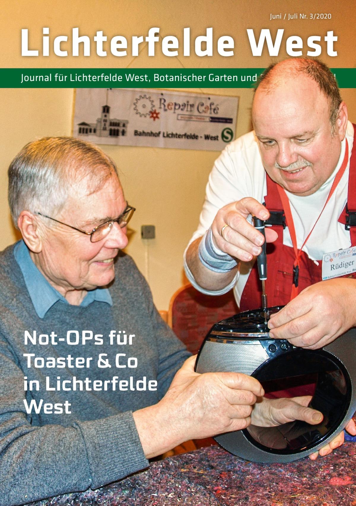 Juni / Juli Nr. 3/2020  Lichterfelde West Journal für Lichterfelde West, Botanischer Garten und Schweizer Viertel  Not-OPs für Toaster & Co inLichterfelde West