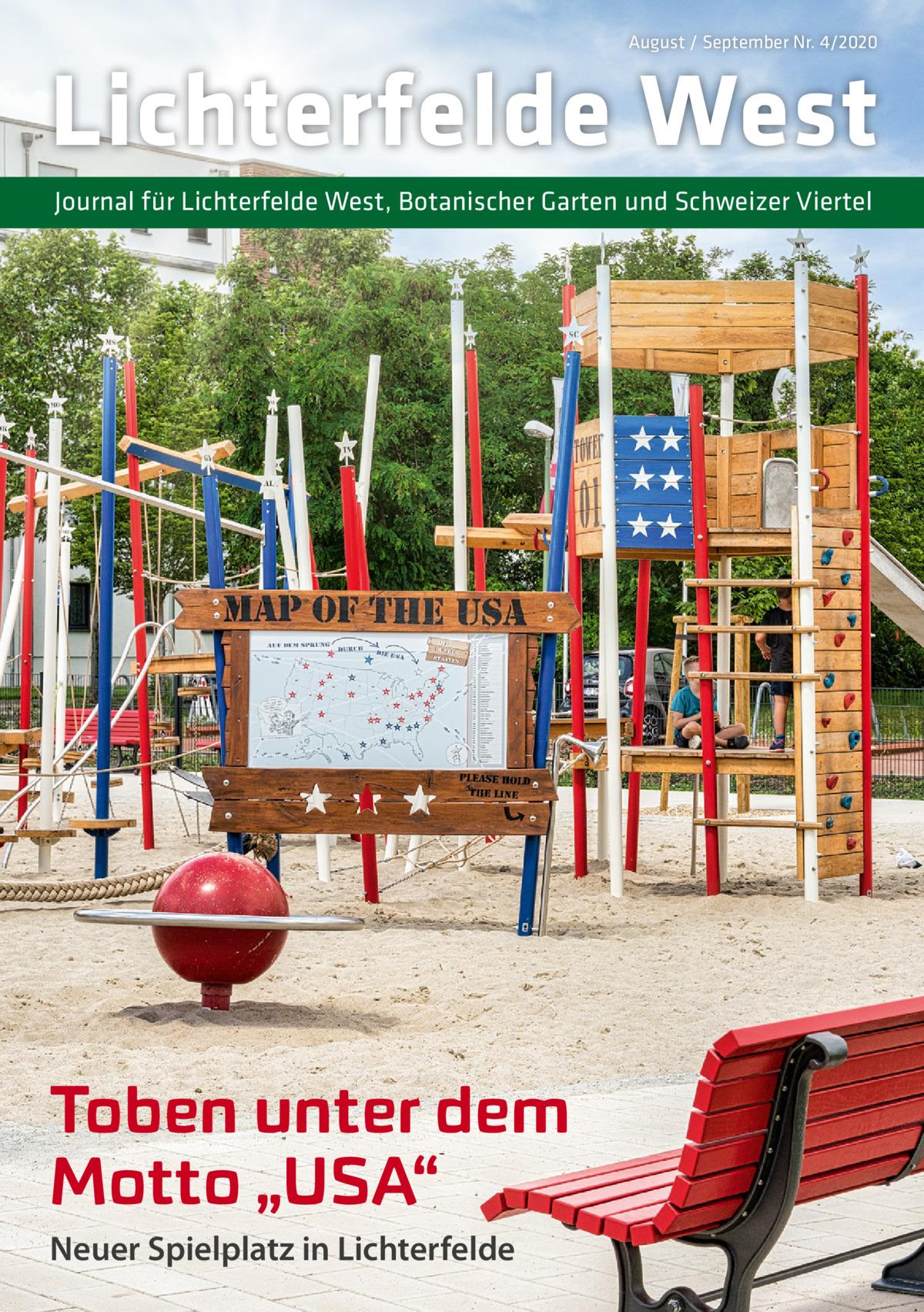 """August / September Nr. 4/2020  Lichterfelde West Journal für Lichterfelde West, Botanischer Garten und Schweizer Viertel  Toben unter dem Motto """"USA"""" Neuer Spielplatz in Lichterfelde"""