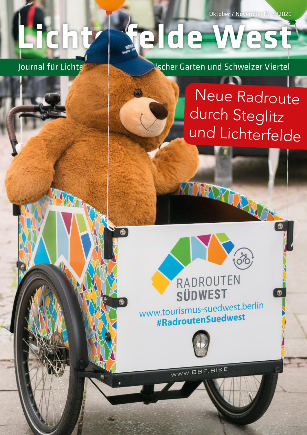 Oktober / November Nr. 5/2020  Lichterfelde West Journal für Lichterfelde West, Botanischer Garten und Schweizer Viertel  Neue Radroute durch Steglitz und Lichterfelde