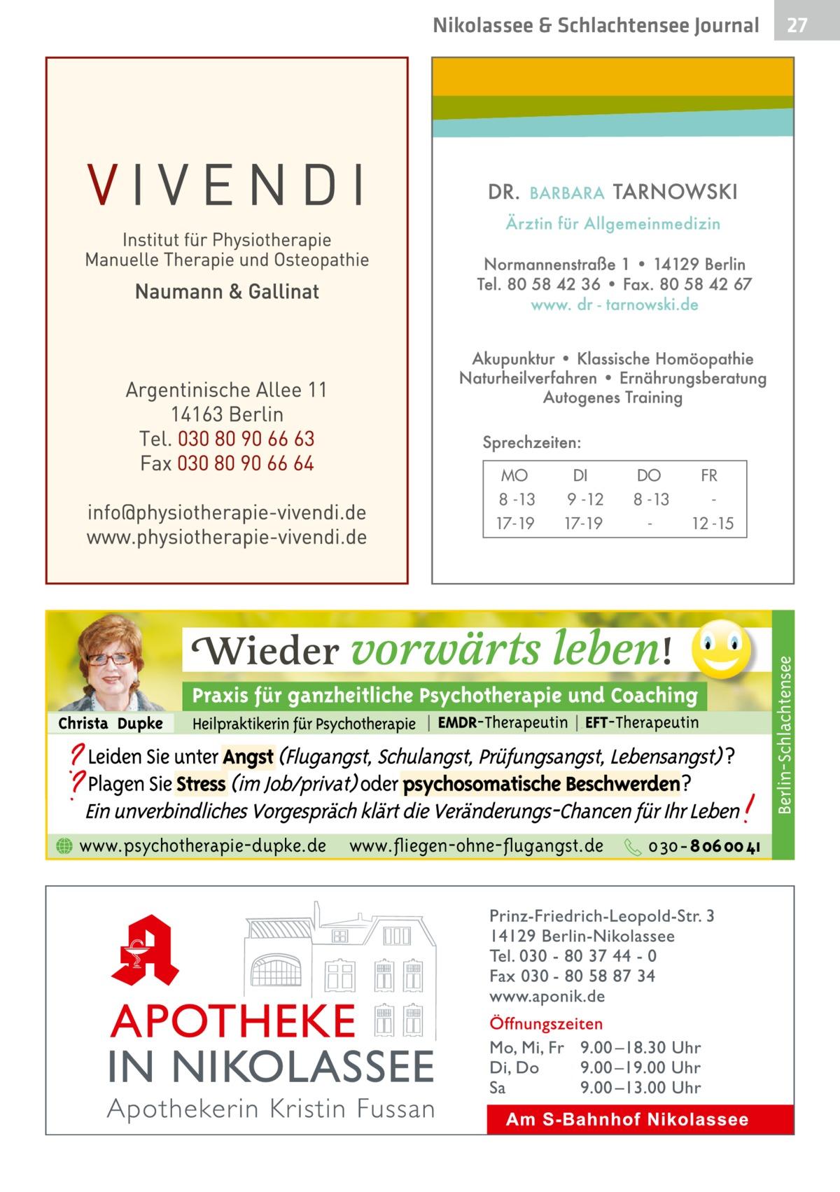 Nikolassee & Schlachtensee Journal  DI 9 -12 17-19  DO 8 -13  FR 12 -15  Berlin-Schlachtensee  MO 8 -13 17-19  27  www.psychotherapie-dupke.de  www.fliegen-ohne-flugangst.de