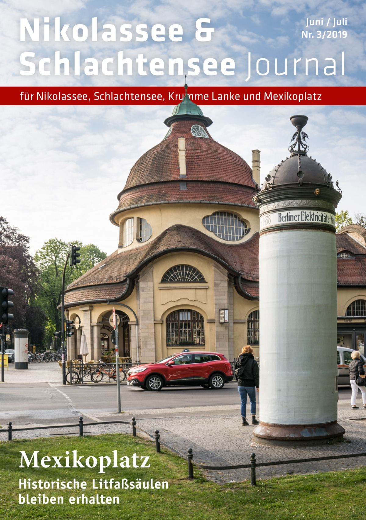 Nikolassee & Schlachtensee Journal  Juni / Juli Nr. 3/2019  für Nikolassee, Schlachtensee, Krumme Lanke und Mexikoplatz  Mexikoplatz  Historische Litfaßsäulen bleiben erhalten