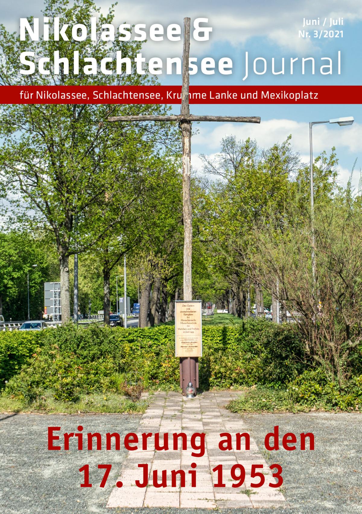 Nikolassee & Schlachtensee Journal  Juni / Juli Nr. 3/2021  für Nikolassee, Schlachtensee, Krumme Lanke und Mexikoplatz  Erinnerung an den 17.Juni 1953