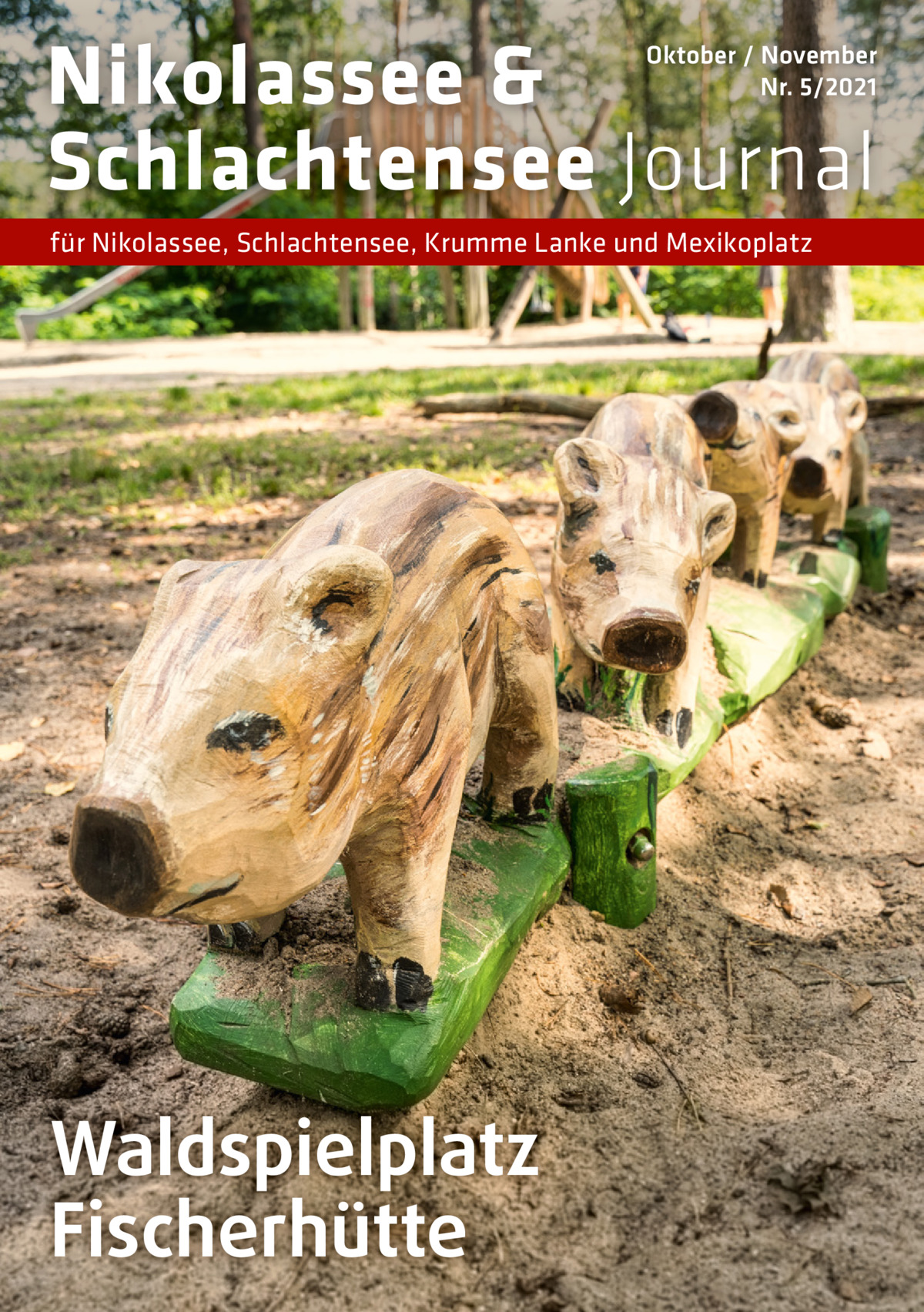 Nikolassee & Schlachtensee Journal  Oktober / November Nr. 5/2021  für Nikolassee, Schlachtensee, Krumme Lanke und Mexikoplatz  Waldspielplatz Fischerhütte