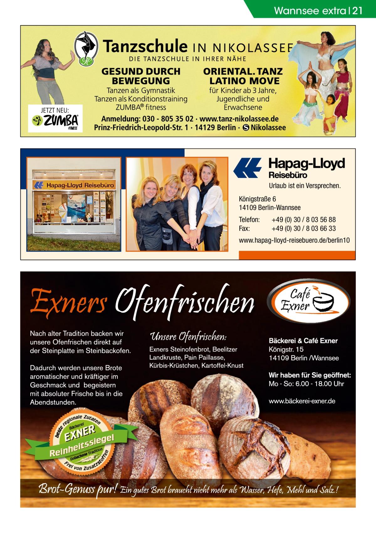 Wannsee extra 21  Urlaub ist ein Versprechen. Königstraße 6 14109 Berlin-Wannsee Telefon: Fax:  +49 (0) 30 / 8 03 56 88 +49 (0) 30 / 8 03 66 33  www.hapag-lloyd-reisebuero.de/berlin10