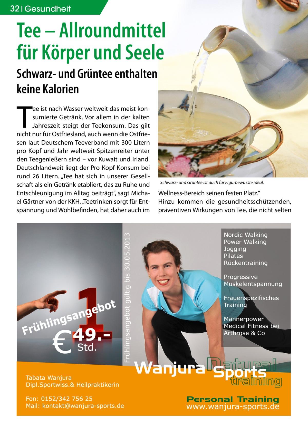"""32 Gesundheit  Tee – Allroundmittel für Körper und Seele Schwarz- und Grüntee enthalten keine Kalorien  T  ee ist nach Wasser weltweit das meist konsumierte Getränk. Vor allem in der kalten Jahreszeit steigt der Teekonsum. Das gilt nicht nur für Ostfriesland, auch wenn die Ostfriesen laut Deutschem Teeverband mit 300 Litern pro Kopf und Jahr weltweit Spitzenreiter unter den Teegenießern sind – vor Kuwait und Irland. Deutschlandweit liegt der Pro-Kopf-Konsum bei rund 26 Litern. """"Tee hat sich in unserer Gesellschaft als ein Getränk etabliert, das zu Ruhe und Entschleunigung im Alltag beiträgt"""", sagt Michael Gärtner von der KKH. """"Teetrinken sorgt für Entspannung und Wohlbefinden, hat daher auch im  Schwarz- und Grüntee ist auch für Figurbewusste ideal.  Wellness-Bereich seinen festen Platz."""" Hinzu kommen die gesundheitsschützenden, präventiven Wirkungen von Tee, die nicht selten"""