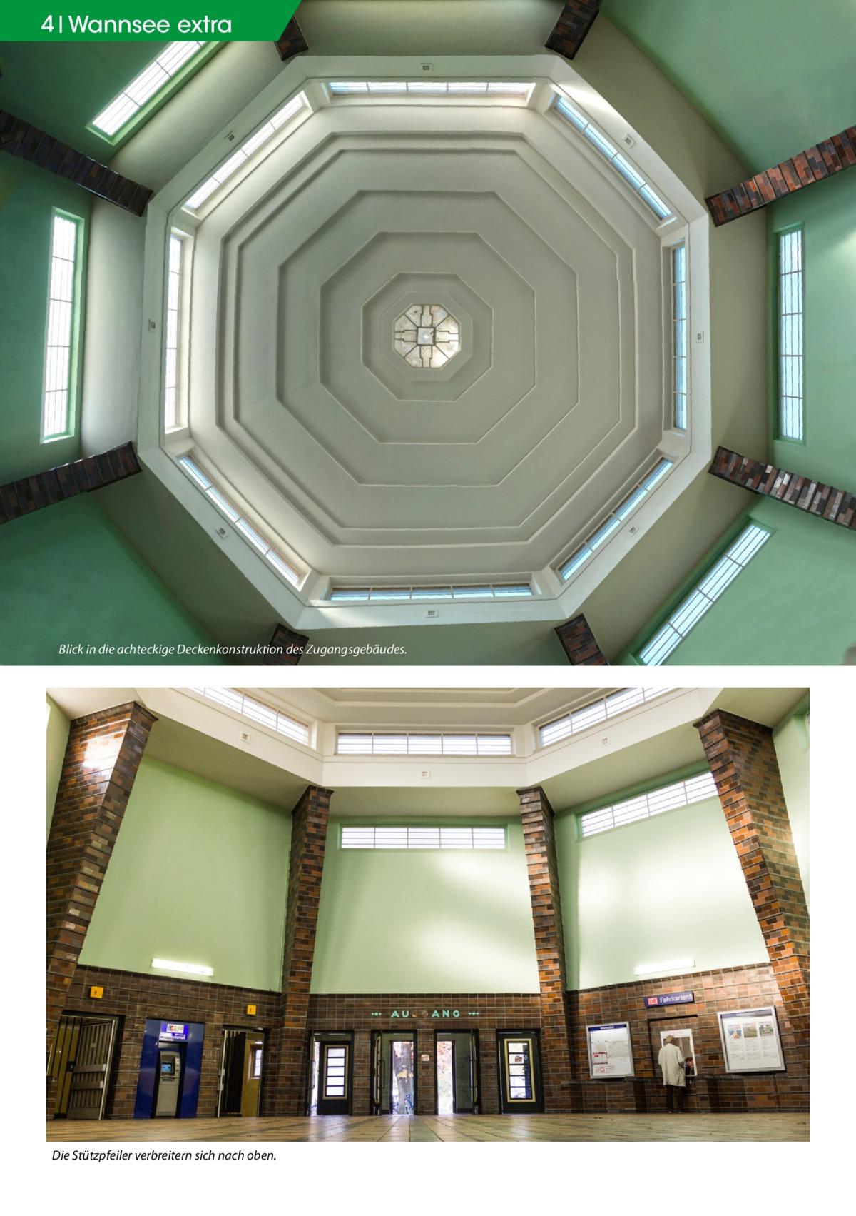 4 Wannsee extra  Blick in die achteckige Deckenkonstruktion des Zugangsgebäudes.  Die Stützpfeiler verbreitern sich nach oben.